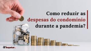 Como reduzir as despesas do condomínio durante a pandemia