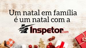 Um natal em família é um natal com a Inspetor.com
