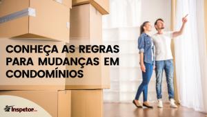 Conheça as regras para mudanças em condomínios