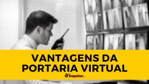 Vantagens da Portaria Virtual
