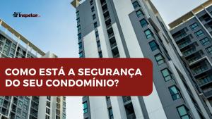 Como está a segurança do seu condomínio
